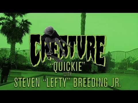 "Creature Quickie: Steven ""Lefty"" Breeding Jr."