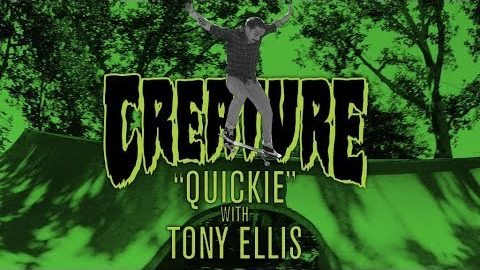 Creature Quickie: Tony Ellis | Creature Skateboards