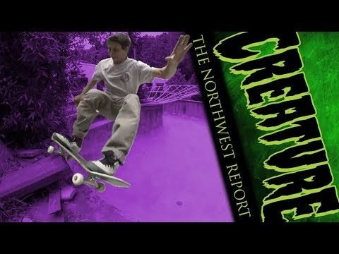 Creature Skateboards: The Northwest Report - Creature Skateboards
