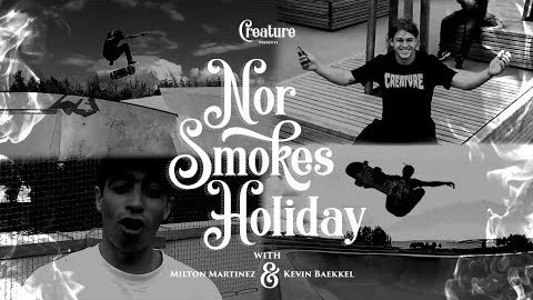 Creature's NOR Smokes Holiday with Bækkel & Martinez | Creature Skateboards