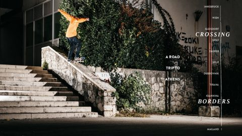 CROSSING BORDERS / A ROADTRIP TO ATHENS | Irregular Skateboard Magazin