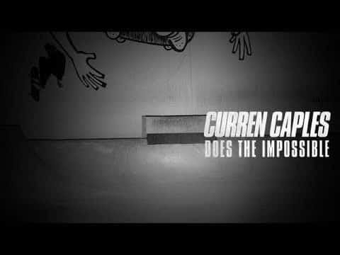 Curren Caples Does The Impossible - The Berrics