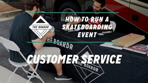 Customer Service: How to Run a Skateboarding Event | TheBoardr