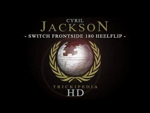 Cyril Jackson: Trickipedia - Switch Frontside Heelflip - The Berrics