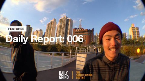 Daily Report: 006 [Daily Grind Skateboard Magazine] [데일리그라인드 스케이트보드 매거진] | DAILY GRIND
