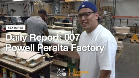 Daily Report: 007 | Powell Peralta Factory [Daily Grind Skateboard Magazine] [데일리그라인드 스케이트보드 매거진] | DAILY GRIND