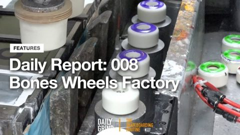 Daily Report: 008 | Bones Wheels Factory [Daily Grind Skateboard Magazine] [데일리그라인드 스케이트보드 매거진] | DAILY GRIND