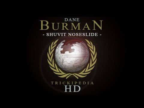 Dane Burman: Trickipedia - Shuvit Noseslide - The Berrics