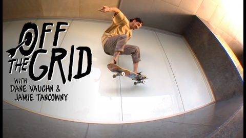 Dane Vaughn & Jamie Tancowny Shred Downtown To K-Town | Off The Grid | The Berrics