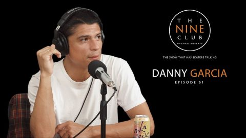 Danny Garcia | The Nine Club With Chris Roberts - Episode 61 - The Nine Club
