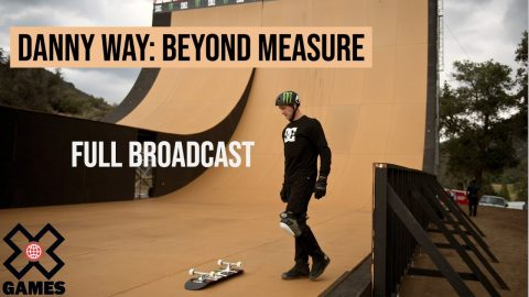 Danny Way Beyond Measure: FULL BROADCAST | World of X Games | X Games