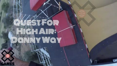 DANNY WAY: The Quest For High Air | World of X Games | X Games