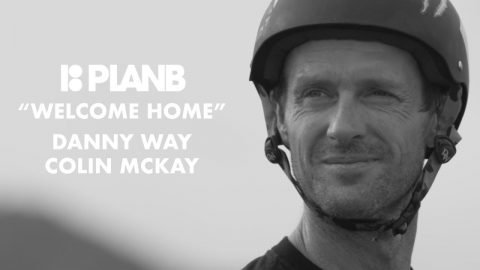Danny Way's Welcome Home Mega Part Featuring Colin McKay for Plan B Skateboards | Plan B Skateboards