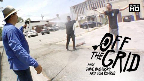 Dave Bachinsky & Tom Rohrer - Off The Grid | The Berrics