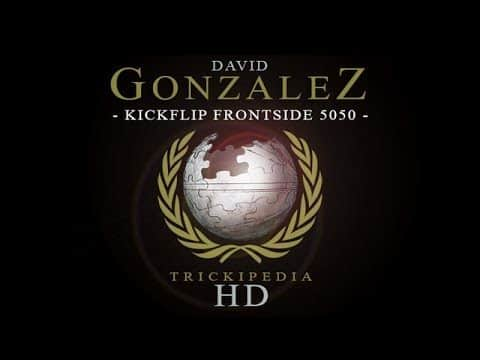 David Gonzalez: Trickipedia - Kickflip Frontside 5050 - The Berrics