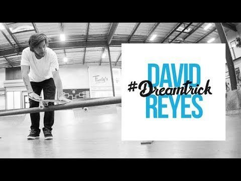 David Reyes' #DreamTrick - The Berrics