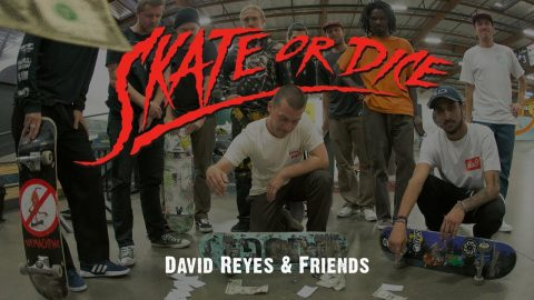David Reyes & Friends - Skate Or Dice! | The Berrics