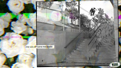 Davis Torgerson : Over and Out | REAL Skateboards