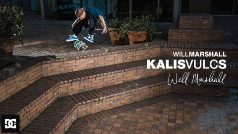 DC SHOES : WILL MARSHALL FOR THE KALIS VULC | DC Shoes