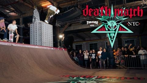 Death Match NYC 2018 Video | ThrasherMagazine