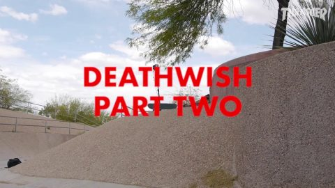 Deathwish Part Two - Trailer #3 | Deathwish Skateboards