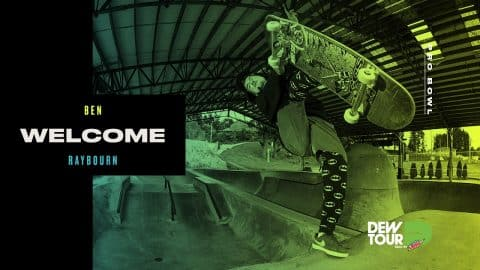 Dew Tour 2017 Pro Bowl Welcome Ben Raybourn - Dew Tour