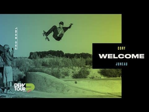 Dew Tour 2017 Pro Bowl Welcome Cory Juneau - Dew Tour