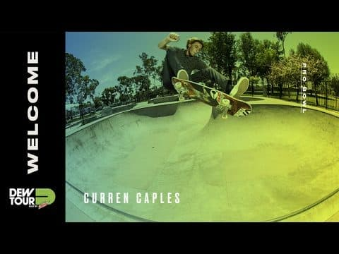 Dew Tour 2017 Pro Bowl Welcome Curren Caples - Dew Tour