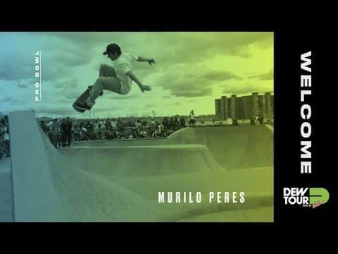 Dew Tour 2017 Pro Bowl Welcome Murilo Peres - Dew Tour
