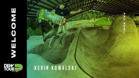 Dew Tour 2017 Pro Bowl Welcomes Kevin Kowalski - Dew Tour