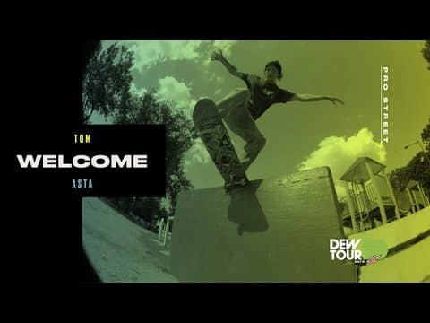 Dew Tour 2017 Pro Street Welcome Tom Asta - Dew Tour