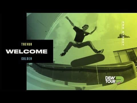Dew Tour 2017 Pro Street Welcome Trevor Colden - Dew Tour
