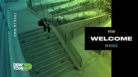 Dew Tour 2017 Pro Street Welcomes Ryan Decenzo - Dew Tour