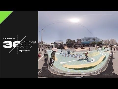 Dew Tour 360° Video: Dew Tour Long Beach Venue 2017 - Dew Tour