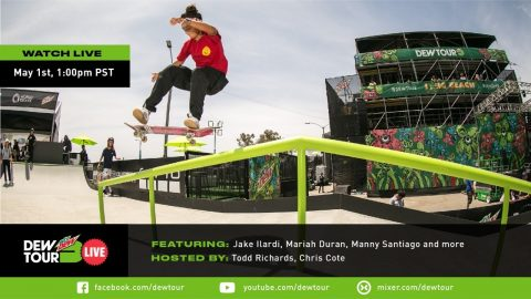 Dew Tour Live Ep. 1 with Manny Santiago, Mariah Duran, Jake Illardi, and more | Dew Tour