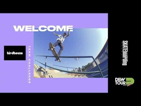 Dew Tour Long Beach 2017 Team Challenge Welcome Birdhouse Skateboards - Dew Tour