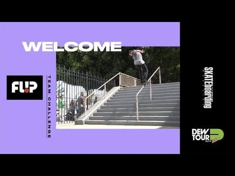 Dew Tour Long Beach 2017 Team Challenge Welcome Flip Skateboards - Dew Tour