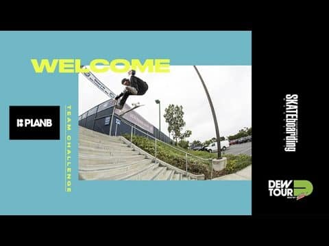 Dew Tour Long Beach 2017 Team Challenge Welcome Plan B Skateboards - Dew Tour