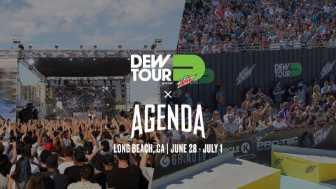 Dew Tour x Agenda | June 28 - July 1 | Long Beach, CA - Dew Tour
