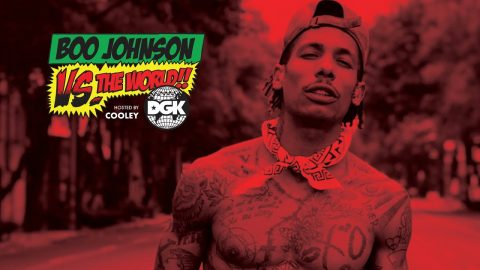DGK - Vs The World - Boo Johnson | DGK