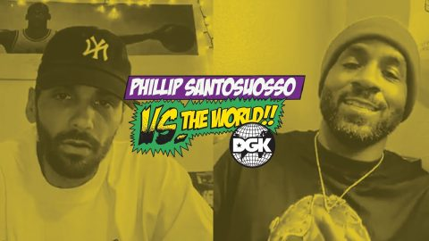 DGK - Vs The World - Phillip Santosuosso | DGK