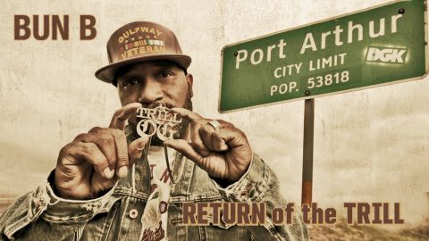 DGK x Bun B Return of the Trill | DGK