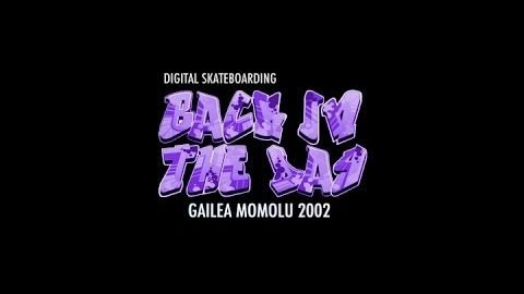 Digital Back In The Day Gailea Momolu 2002 - digitalskateboarding