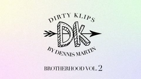 DIRTYKLIPS BROTHERHOOD VOL 2 iPhone edit Neen Williams, Spencer Hamilton and more - DENNIS MARTIN
