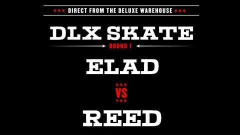 DLX S.K.A.T.E. : ELAD VS. REED - Deluxe Distribution