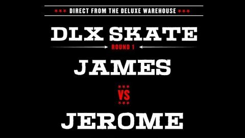 DLX S.K.A.T.E. : JAMES VS JEROME - Deluxe Distribution