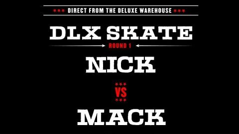 DLX S.K.A.T.E. : NICK VS MACK - Deluxe Distribution