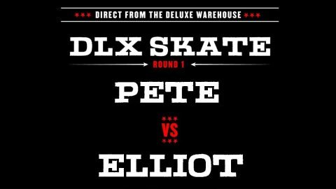 DLX S.K.A.T.E. : PETE VS ELLIOT - Deluxe Distribution