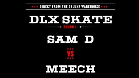 DLX S.K.A.T.E. : SAMMY D VS MEETCH - Deluxe Distribution