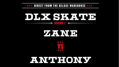 DLX S.K.A.T.E. : ZANE VS ANTHONY - Deluxe Distribution